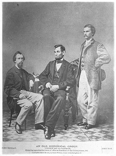 Lincoln and his Secretaries, John Nicolay and John Hay