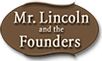 Mr. Lincoln and the Founders